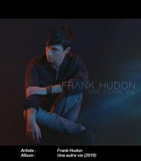 Une autre vie - FRANK HUDON
