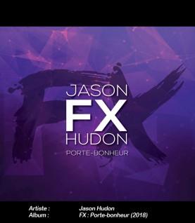 FX : Porte-Bonheur - JASON...